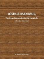 Joshua Maximus, The Gospel According To The Storyteller