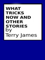 What Tricks Now and Other Stories