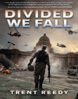 Sneak Peek: Divided We Fall by Trent Reedy (Excerpt)