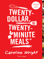 Twenty-Dollar, Twenty-Minute Meals*
