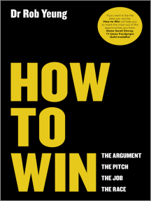How to Win: The Argument, the Pitch, the Job, the Race