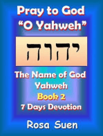 "Pray to God ""O Yahweh"""