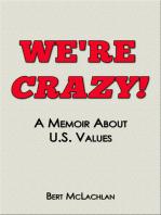 We're Crazy!, a Memoir About U.S. Values