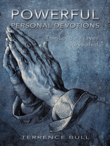 Powerful Personal Devotions: The Lord's Prayer Revealed