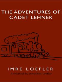 The Adventures of Cadet Lehner