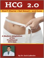 HCG 2.0: Don't Starve, Eat Smart and Lose: A Modern Adaptation of the Traditional HCG Diet