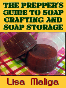 The Prepper's Guide to Soap Crafting and Soap Storage
