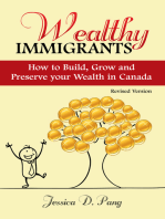 Wealthy Immigrants- How to Build, Grow and Preserve Your Wealth in Canada ( Revised )