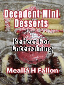 Decadent Mini Desserts: Perfect For Entertaining