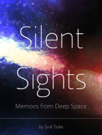 Silent Sights. Memoirs from Deep Space.
