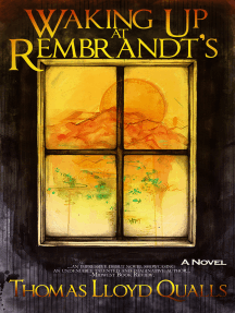 Waking Up At Rembrandt's