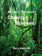Michael J. Thompson. Chasing Shadows