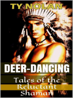 Deer Dancing (Tales of the Reluctant Shaman) Real Story Safe Sex Project