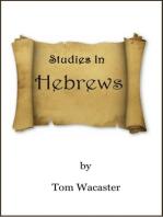 """""""Studies In Hebrews"""""""