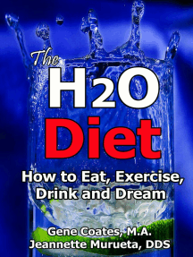 The H2O Diet Book: How to Eat, Exercise, Drink and Dream (The Water Diet Book 1)