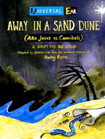 Away In A Sand Dune (AKA Jesus vs. Cannibals)