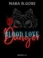 Blood Love. Danger