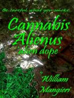Cannabis Alienus 'alien dope'
