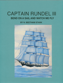 Captain Rundel III: Bend on a Sail and Watch Me Fly