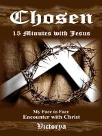 Chosen, 15 Minutes with Jesus