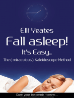 Fall asleep! It's Easy...The (miraculous) Kaleidoscope Method, How to get to sleep, sleep help, sleep problems, how to cure Insomnia and have better sleep