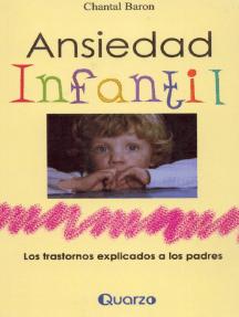 Ansiedad infantil. Los trastornos explicados a los padres