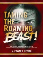 Taming The Roaming Beast