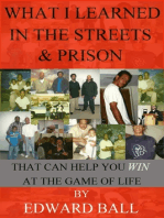 What I Learned In The Streets And Prison That Can Help You Win At The Game Of Life