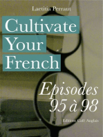Cultivate Your French Episodes 95 à 98