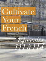 Cultivate Your French Episodes 111 à 114