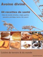 Avoine divine, 44 recettes de santé