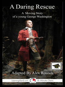 A Daring Rescue: A Story of George Washington: Educational Version