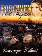 Forgiven. Not Forgotten.
