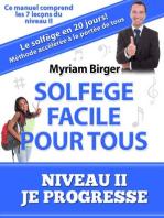 """Solfège Facile Pour Tous ou Comment Apprendre Le Solfège en 20 Jours ! - Niveau 2 """"Je progresse"""" (7 leçons)"""