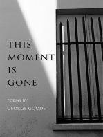 This Moment is Gone