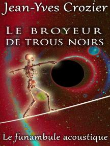 Le Broyeur De Trous Noirs