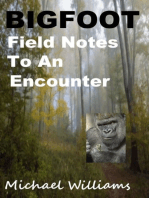 Bigfoot Field Notes To an Encounter
