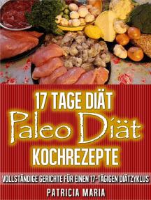 17 Tage Diät. Paleo Diät Kochrezepte