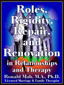 Roles, Rigidity, Repair, and Renovation in Relationships and Therapy