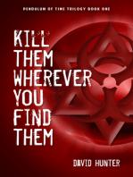 Kill Them Wherever You Find Them
