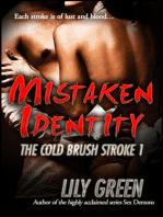 Mistaken Identity (The Cold Brush Stroke 1)