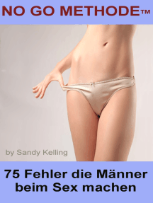 75 Fehler die Männer beim Sex Machen- Die No Go MethodeTM