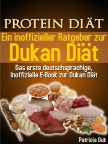 Protein Diät. Ein inoffizieller Ratgeber zur Dukan Diät. Das erste deutschsprachige, inoffizielle E-Book zur Dukan Diät.