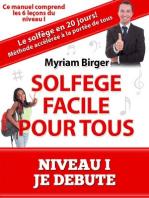 """Solfège Facile Pour Tous ou Comment Apprendre Le Solfège en 20 Jours ! - Niveau 1 """"Je débute"""" (6 leçons)"""