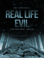 Real Life Evil - A True Crime Quickie (Book One)