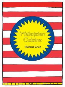 Malaysian Cuisine: Rohana Choo's Kitchen