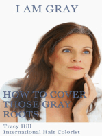 I Am Gray! How to Cover Those Gray Roots