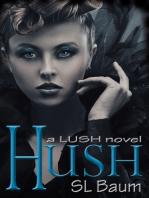 Hush (a Lush novel)