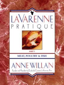 La Varenne Pratique: Part 2, Meat, Poultry & Fish