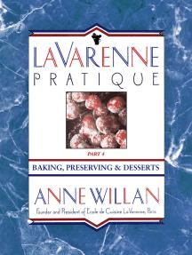 La Varenne Pratique: Part 4, Baking, Preserving & Desserts
